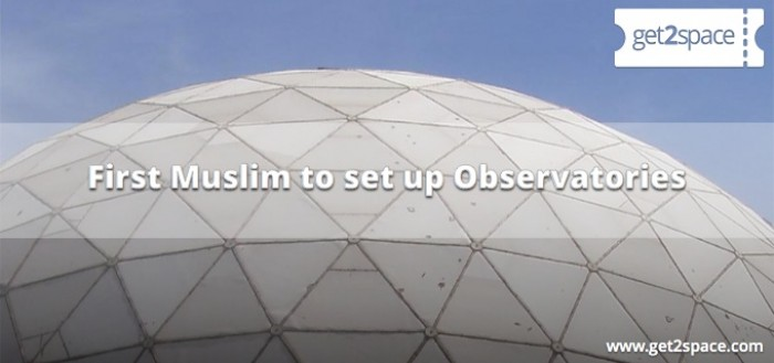 First Muslim to set up Observatories