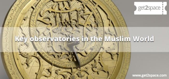 Key observatories in the Muslim World